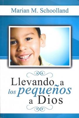 Llevando a los pequeños a Dios [Libro]