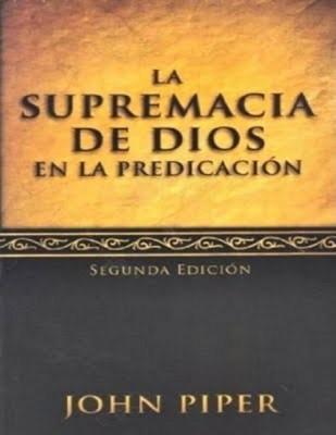 SUPREMACIA DE DIOS EN LA PREDICACION [Libro]