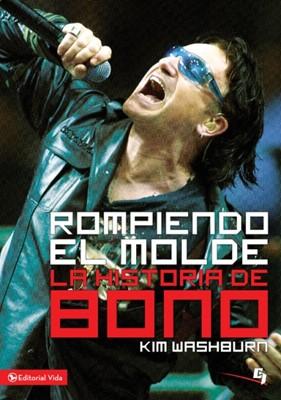 ROMPIENDO EL MOLDE HISTORIA DE BONO [Libro]