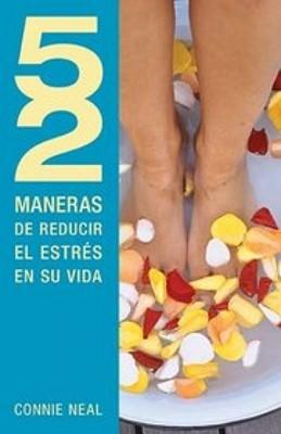 52 MANERAS DE REDUCIR EL ESTRES EN SU VIDA [Libro]