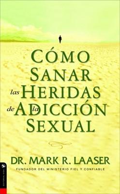 COMO SANAR LAS HERIDAS ADICCION SEXUAL [Libro]