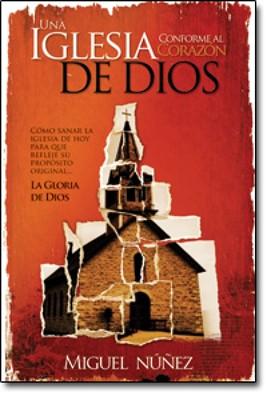 Una iglesia conforme al corazón de Dios (Rústica) [Libro]