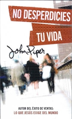 No Desperdicies Tu Vida Bolsillo [Libro]