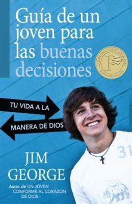 GUIA DE UN JOVEN PARA LAS BUENAS DECISIONES (rústica) [Libro]