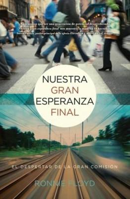 Nuestra gran esperanza final (Rústica) [Libro]