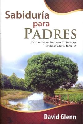 SABIDURIA PARA PADRES [Libro]