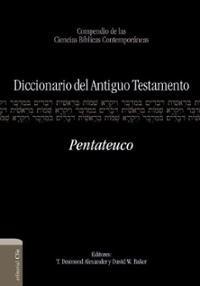Diccionario del Antiguo Testamento Pentateuco (Tapa Dura) [Diccionario]