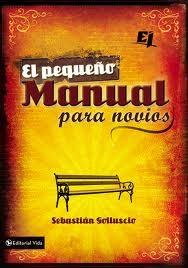 PEQUEÑO MANUAL PARA NOVIOS (rústica) [Libro]