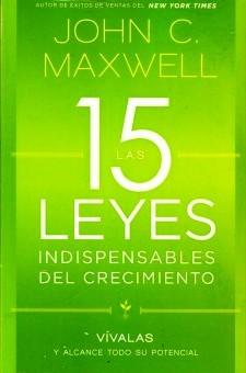 Las 15 Leyes Indispensables del Crecimiento (rústica) [Libro]