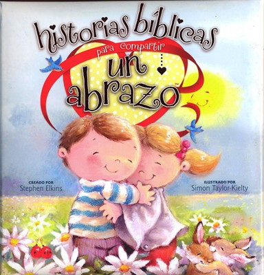HISTORIAS BIBLICAS PARA COMPARTIR UN ABRAZO (Tapa Dura)