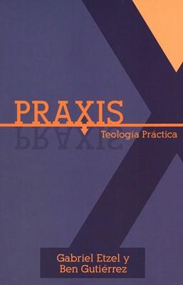 PRAXIS TEOLOGIA SISTEMATICA (Rústica) [Libro]