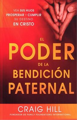 PODER DE LA BENDICION PATERNAL, EL (Rústica) [Libro]