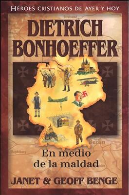HEROES C  DIETRICH BONHOEFFER EN MEDIO DE LA MALDAD (Rústica) [Libro]