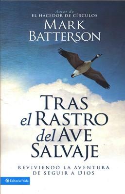 TRAS EL RASTRO DEL AVE SALVAJE (Rústica) [Libro]