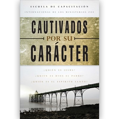 CAUTIVADOS POR SU CARACTER (Rústica) [Libro]