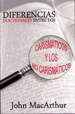 DIFERENCIAS DOCTRINALES ENTRE CARISMATICOS Y NO CARISMATICOS MH (Rústica) [Libro]