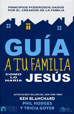 Guía a tu familia como lo haría Jesus