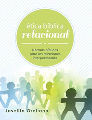 ETICA BIBLICA RELACIONAL MANUAL [Libro]