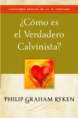 COMO ES EL VERDADERO CALVINISTA (Rústica) [Libro]