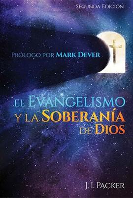 El Evangelismo y la Soberanía de Dios (Rústica) [Libro]