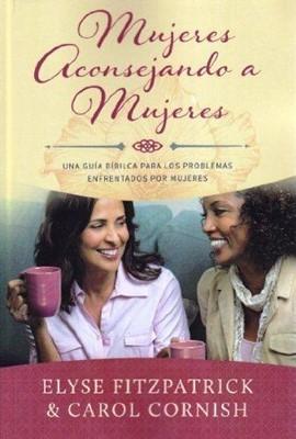 Mujeres Aconsejando a Mujeres (Rústica) [Libro]