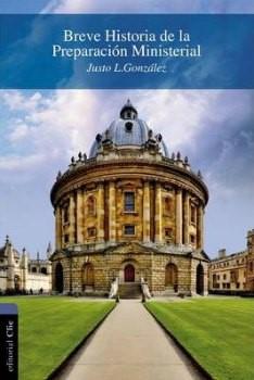 BREVE HISTORIA DE LA PREPARACION MINISTERIAL (Rústica) [Libro]