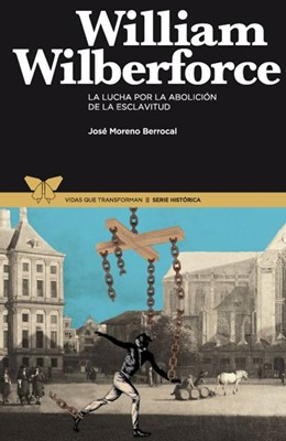 WILBERFORCE WILLIAM LUCHA POR LA ABOLICION DE LA ESCLAVITUD (Rústico) [Libro]