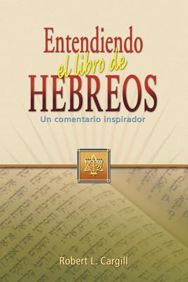 Entendiendo el libro de Hebreos [Libro]