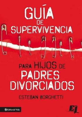 GUIA DE SUPERVIVENCIA PARA HIJOS DE PADRES DIVORCIADOS [Libro]
