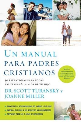 MANUAL PARA PADRES CRISTIANOS [Libro]