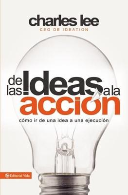 DE LAS IDEAS A LA ACCION [Libro]