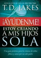 AYUDENME ESTOY CRIANDO MIS HIJOS SOLA [Libro]