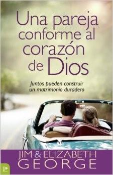 Una pareja conforme al corazón de Dios [Libro]