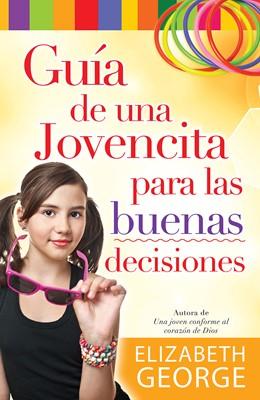 GUIA DE UNA JOVENCITA PARA LAS BUENAS DECISIONES