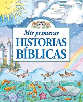 MIS PRIMERAS HISTORIAS BIBLICAS (Tapa Dura) [Biblia]