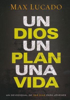Un Dios, un Plan, una Vida (Rústica) [Libro]