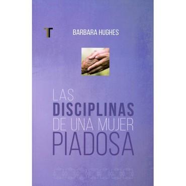 DISCIPLINAS DE UNA MUJER PIADOSA