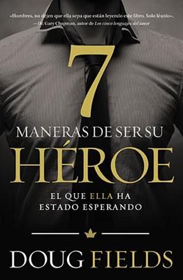 7 MANERAS DE SER SU HEROE