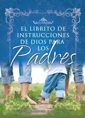El librito de instrucciones de Dios para Padres