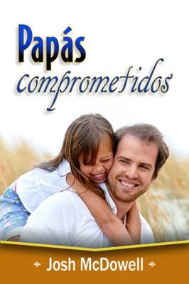 PAPAS COMPROMETIDOS (rústica)