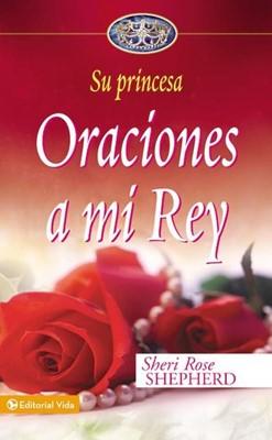 Oraciones A Mi Rey (tapa dura ) [Libro]