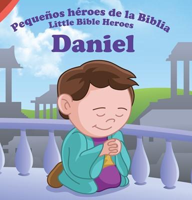 DANIEL PEQUEÑOS HEROES DE LA BIBLIA (Tapa rústica suave) [Libro de Niños]