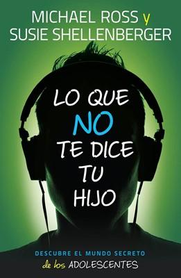 LO QUE NO TE DICE TU HIJO (Rústica)