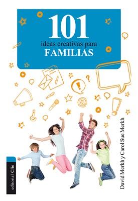 101 IDEAS CREATIVAS PARA LA FAMILIA (Rústica)