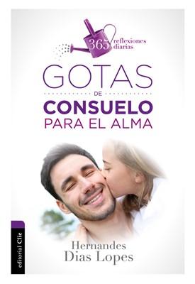 GOTAS DE CONSUELO PARA EL ALMA (Rústica)