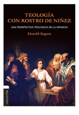 TEOLOGIA CON ROSTRO DE NIÑEZ (rústica)