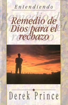 REMEDIO DE DIOS PARA EL RECHAZO (Rústica)