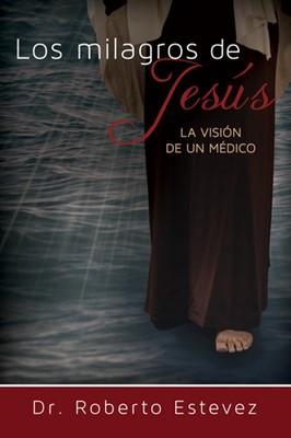 Los milagros de Jesús (Rústica)