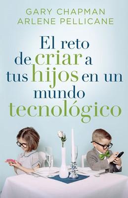 RETO DE CRIAR HIJOS EN MUNDO TECNOLOGICO