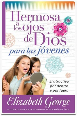 Hermosa a los Ojos de Dios para las Jóvenes (Rústica) [Libro]